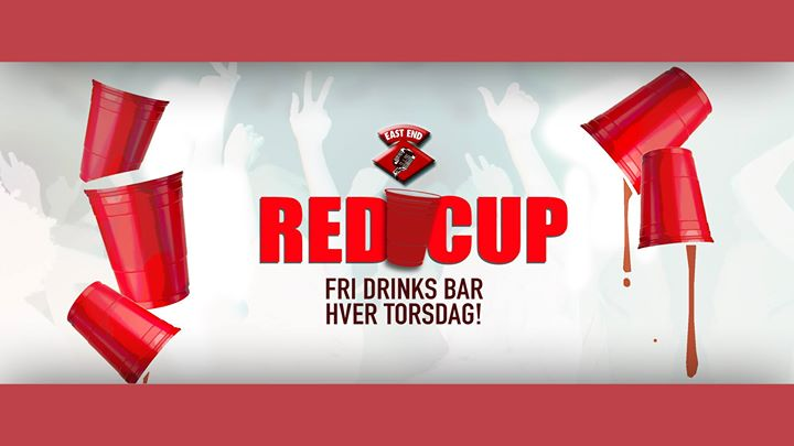 RED CUP PARTY (fri drinks) ◆ EAST END