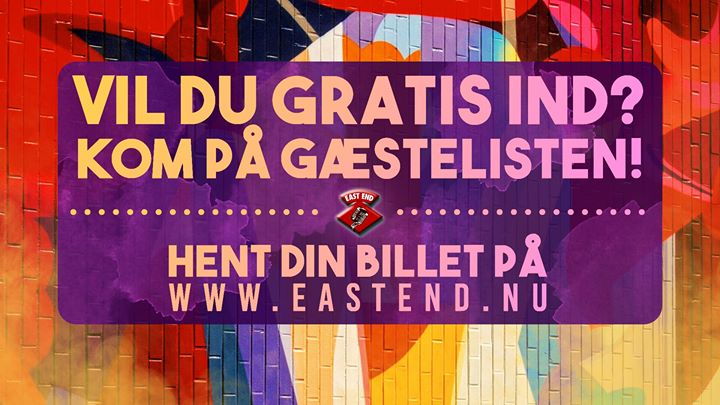 ✗ Skal du på Gæstelisten? // EAST END
