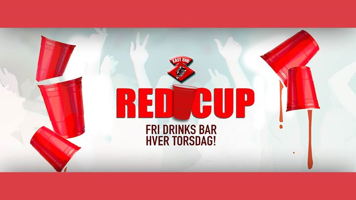 RED CUP PARTY (fri drinks) // EAST END