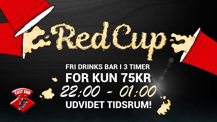 RED CUP PARTY (fri drinks + fri entré) // EAST END