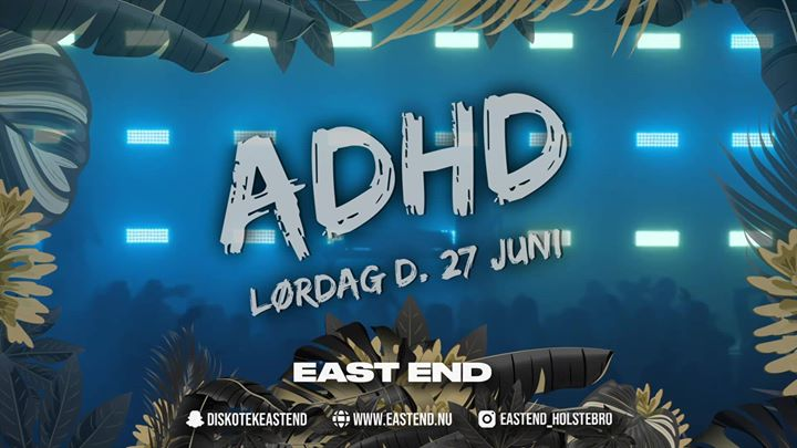 ADHD // EAST END STUDENTERUGE