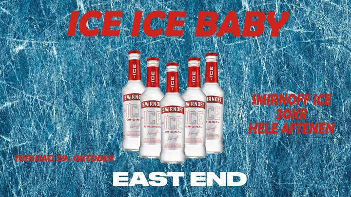 ICE ICE BABY // EAST END