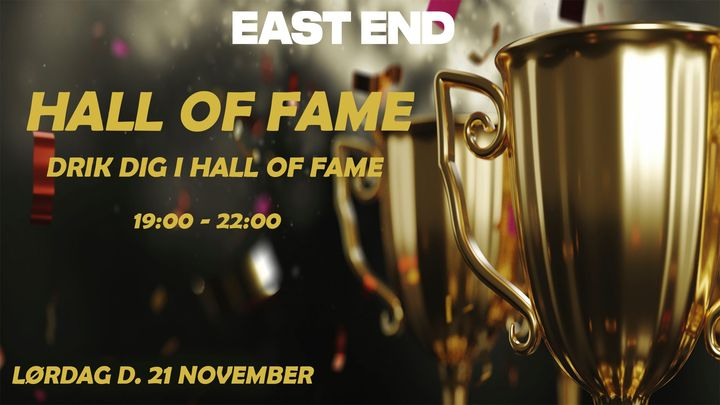 HALL OF FAME // EAST END